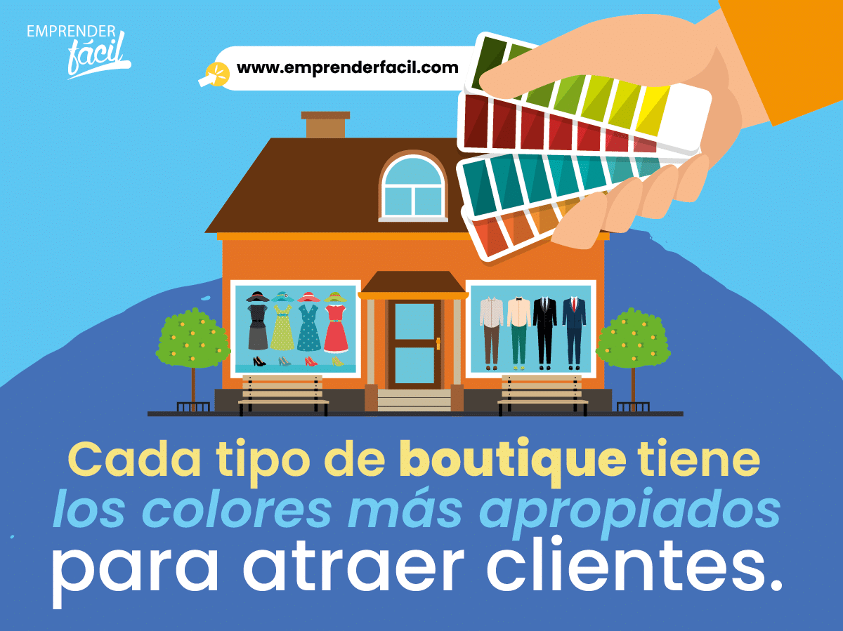 Cada tipo de boutique tiene los colores más apropiados para atraer clientes.