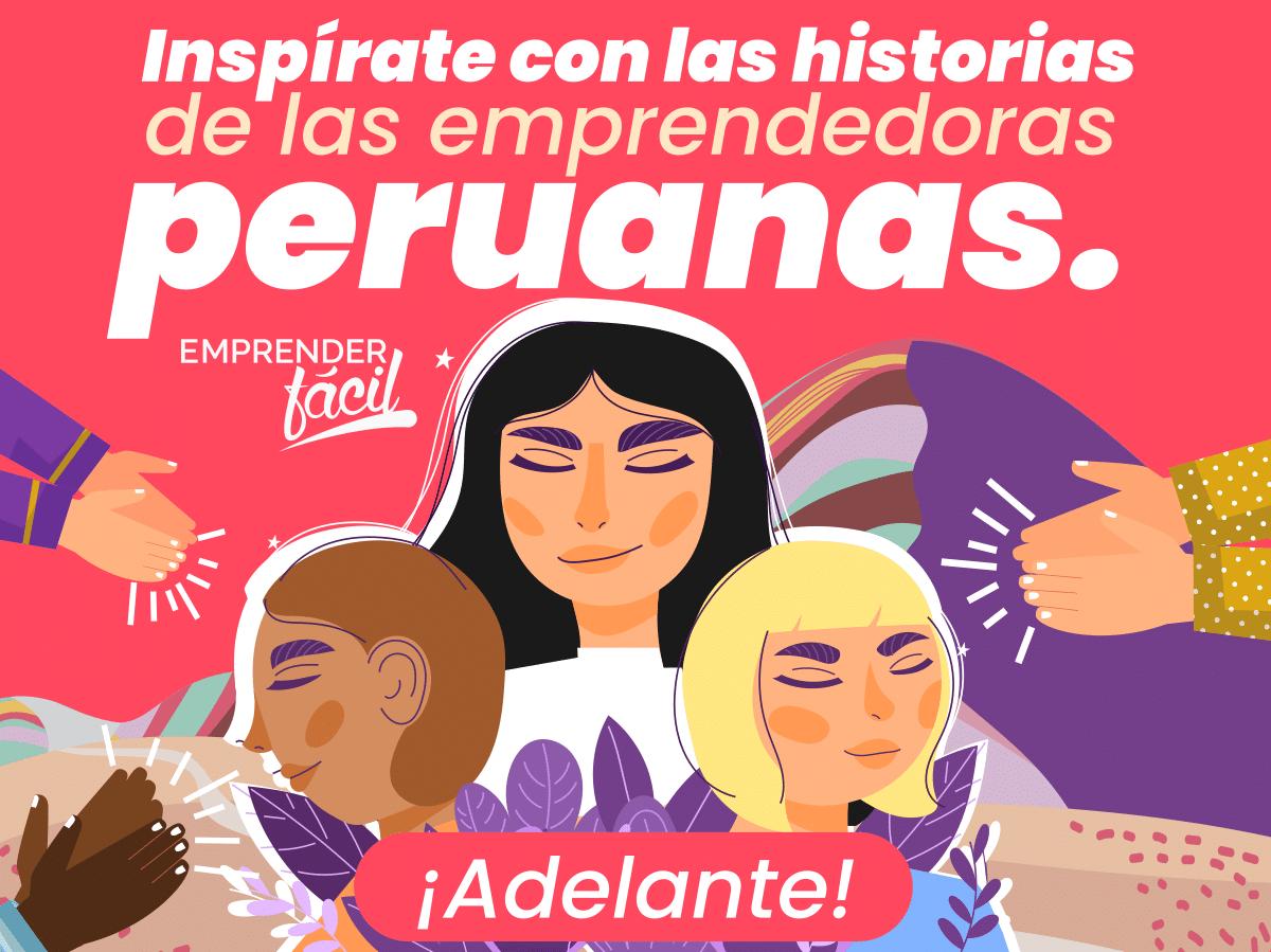 Emprendedoras peruanas con historias inspiradoras