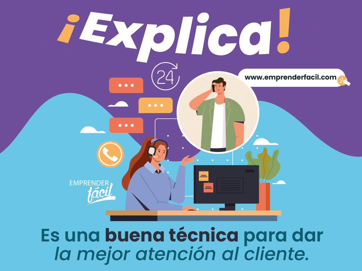 Explicar es una buena técnica para dar la mejor atención al cliente.