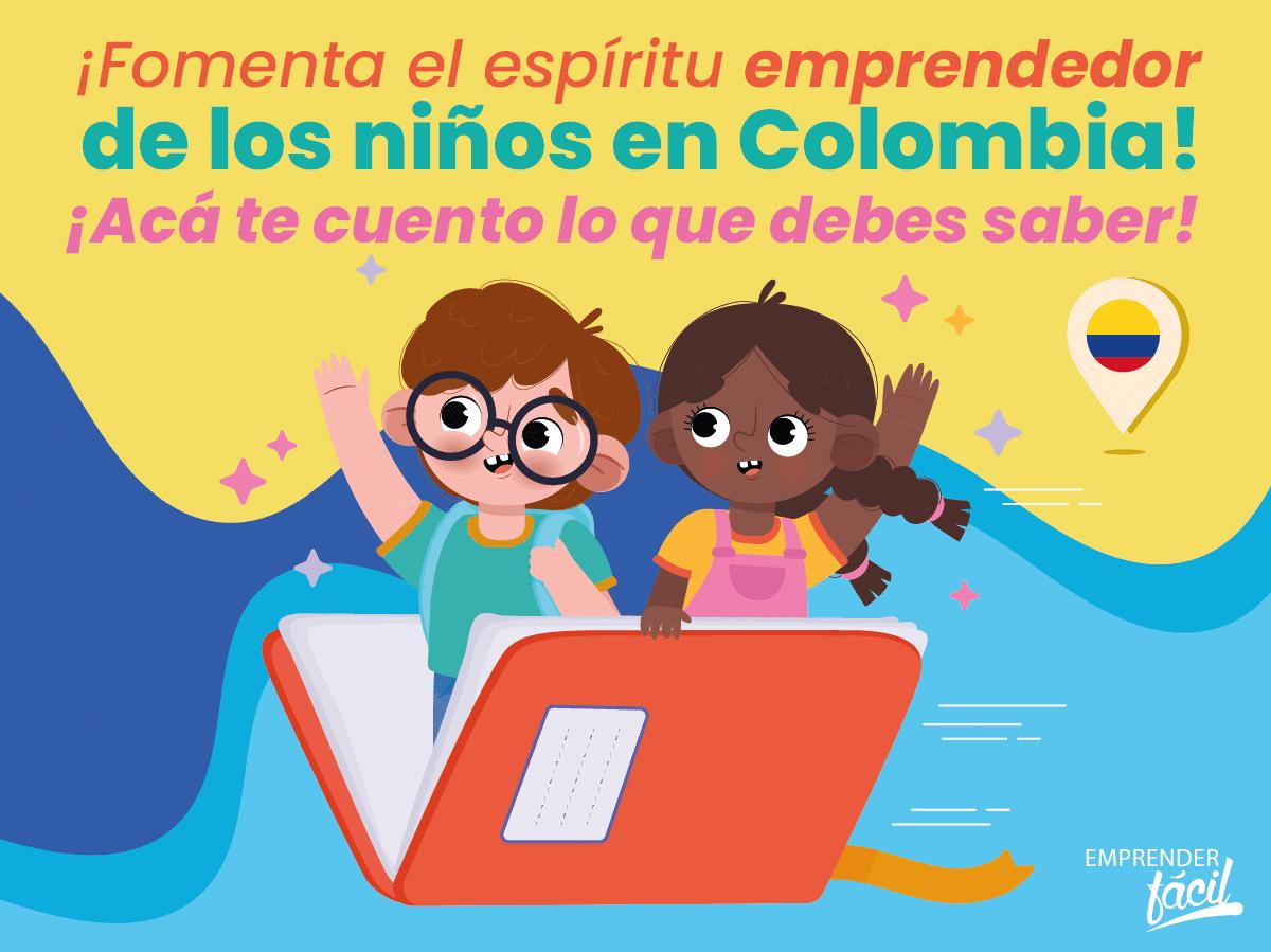 Niños emprendedores en Colombia: Consejos y ejemplos
