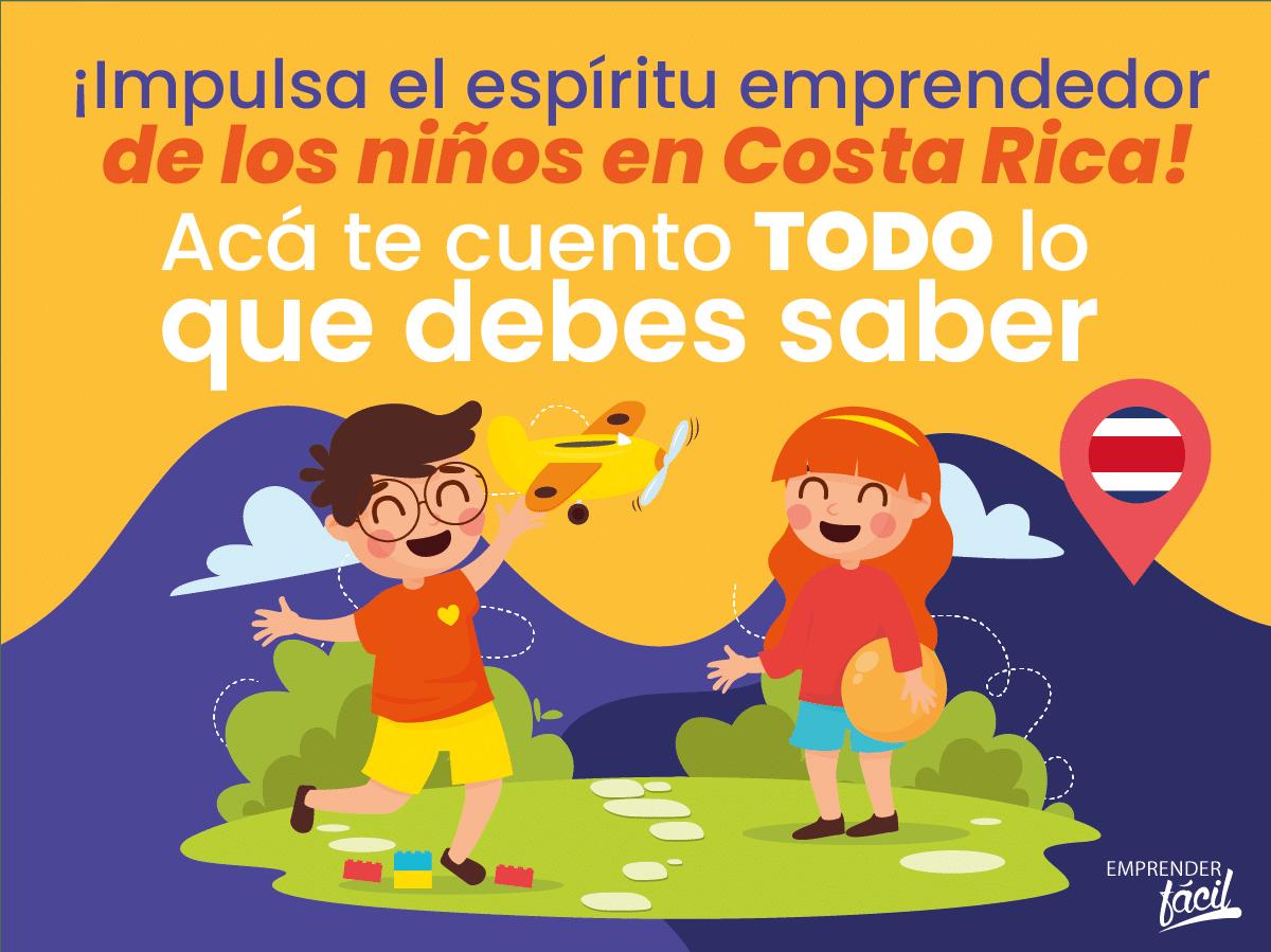 Niños emprendedores en Costa Rica: Consejos y ejemplos