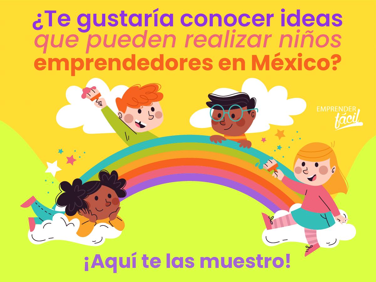 Niños emprendedores en México: Consejos y ejemplos