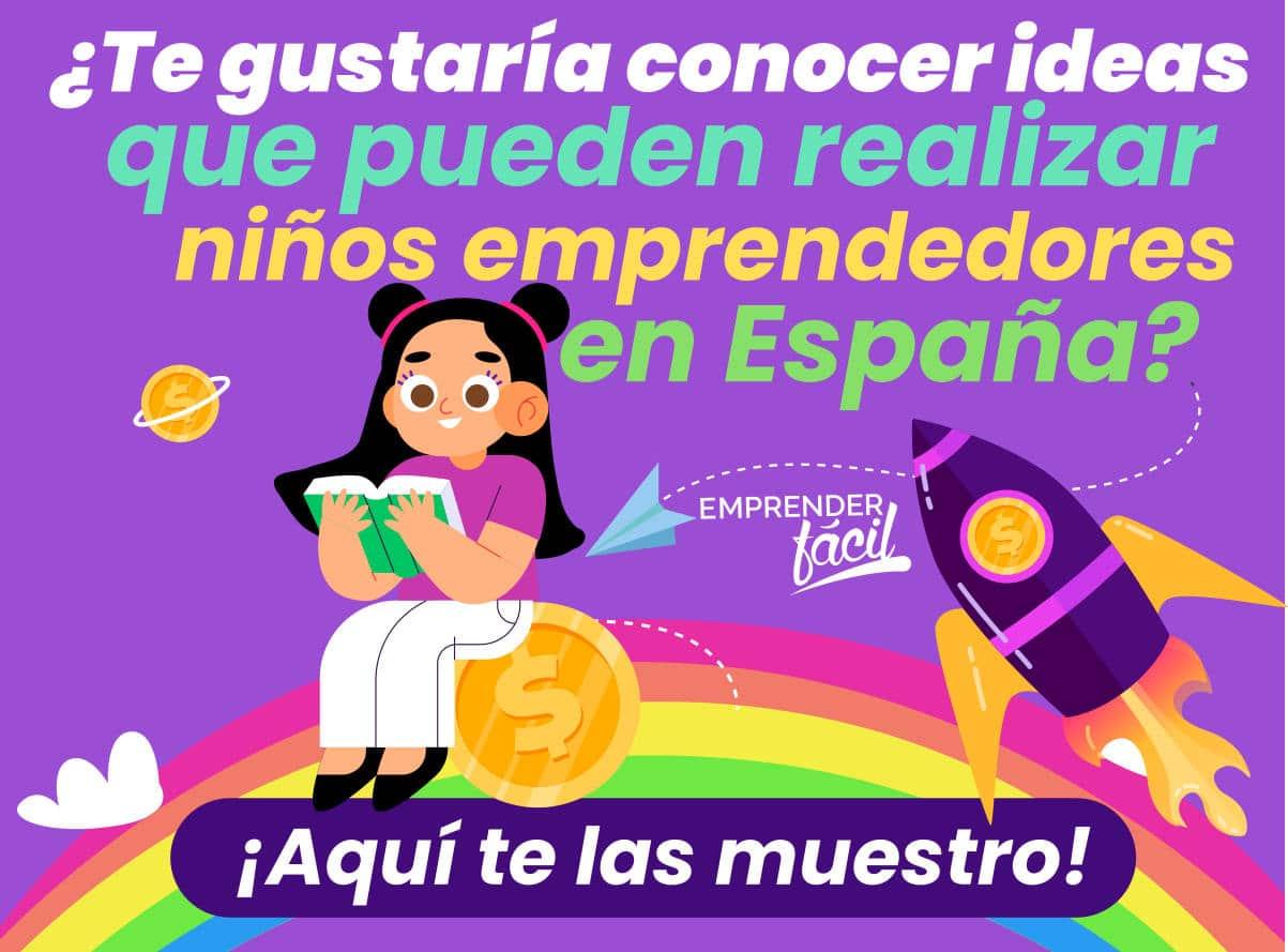 Niños emprendedores en España: Consejos y ejemplos