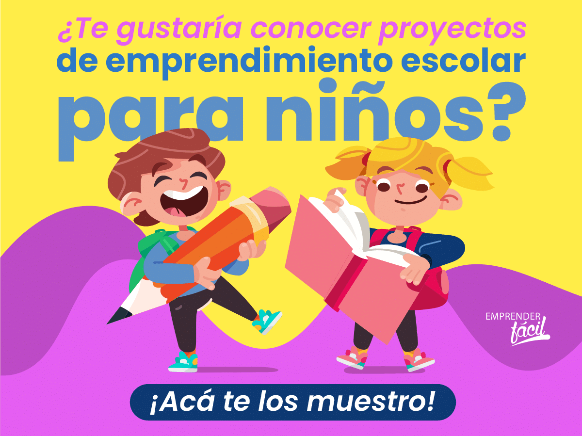 Proyectos de emprendimiento escolar para niños