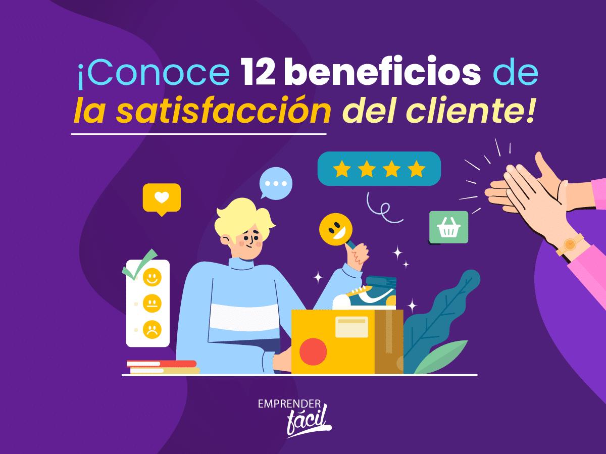 Beneficios de la satisfacción del cliente ¡Conócelos!