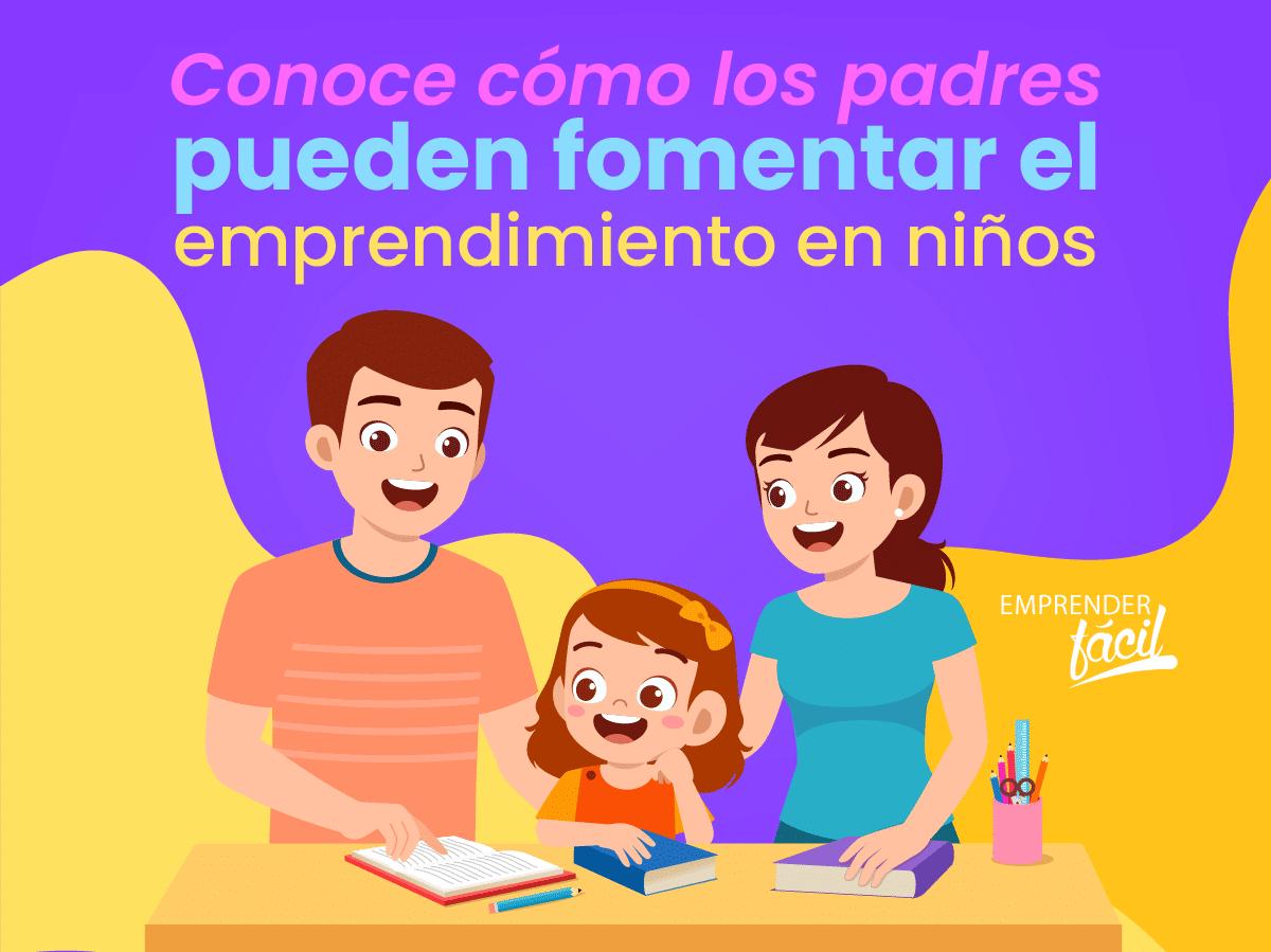 Emprendimiento en niños. ¡El papel de los padres!